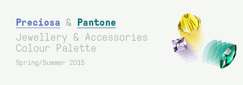 PRECIOSA & PANTONE SS 2015 Colour Trends,