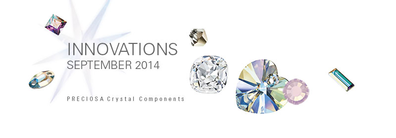 PRECIOSA Crystal Components - Innovations September 2014