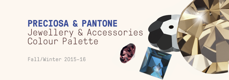 PRECIOSA & PANTONE Colour Trends FW 2015 - 16,